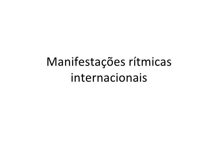 Manifestações rítmicas   internacionais
