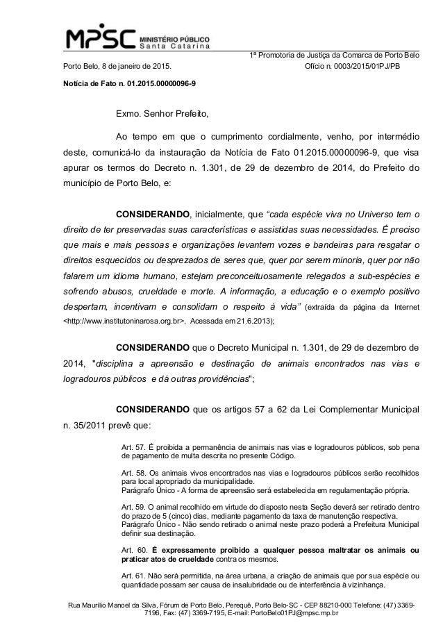 1ª Promotoria de Justiça da Comarca de Porto Belo Rua Maurílio Manoel da Silva, Fórum de Porto Belo, Perequê, Porto Belo-S...