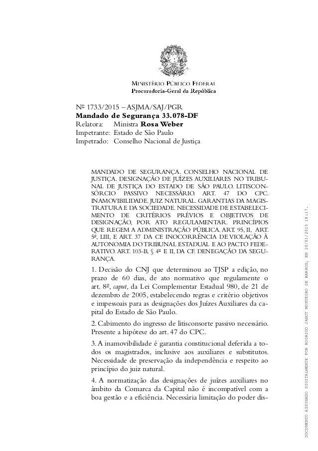 Nº 1733/2015 – ASJMA/SAJ/PGR Mandado de Segurança 33.078-DF Relatora: Ministra Rosa Weber Impetrante: Estado de São Paulo ...