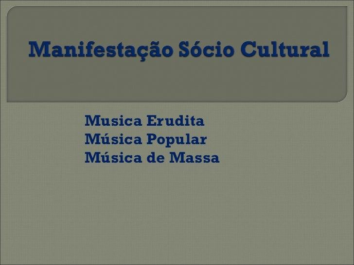 Musica Erudita Música Popular Música de Massa