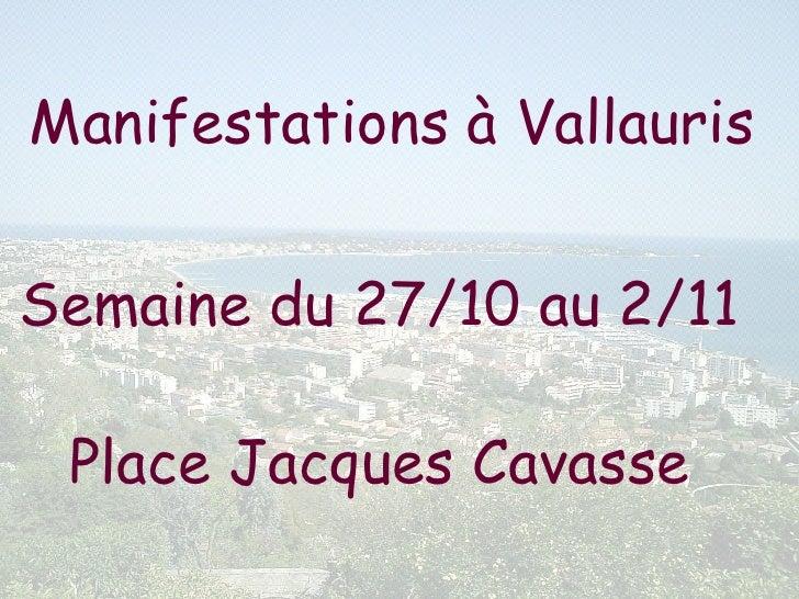 Manifestations à Vallauris  Semaine du 27/10 au 2/11  Place Jacques Cavasse