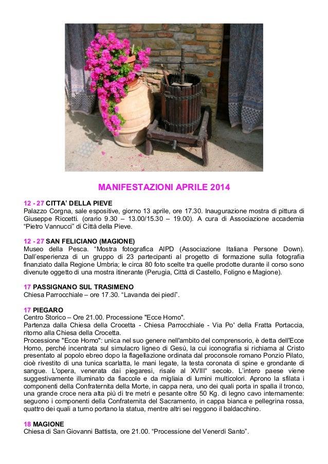 MANIFESTAZIONI APRILE 2014 12 - 27 CITTA' DELLA PIEVE Palazzo Corgna, sale espositive, giorno 13 aprile, ore 17.30. Inaugu...