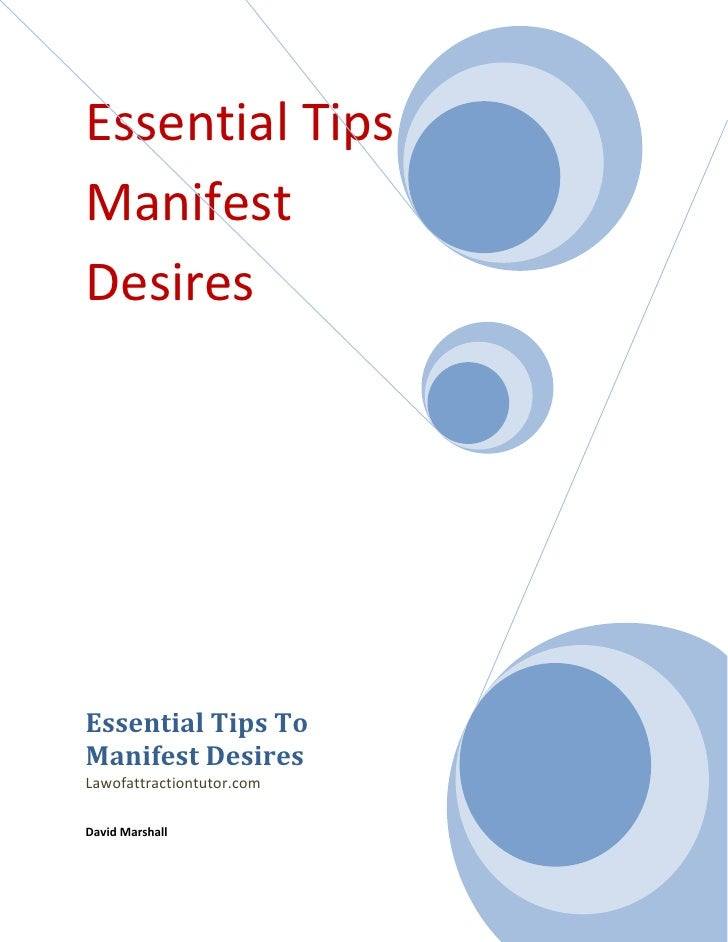 Essential Tips To Manifest Desires     Essential Tips To Manifest Desires Lawofattractiontutor.com  David Marshall