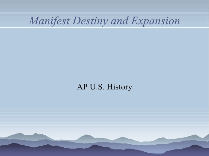 Manifest Destiny and Expansion AP U.S. History