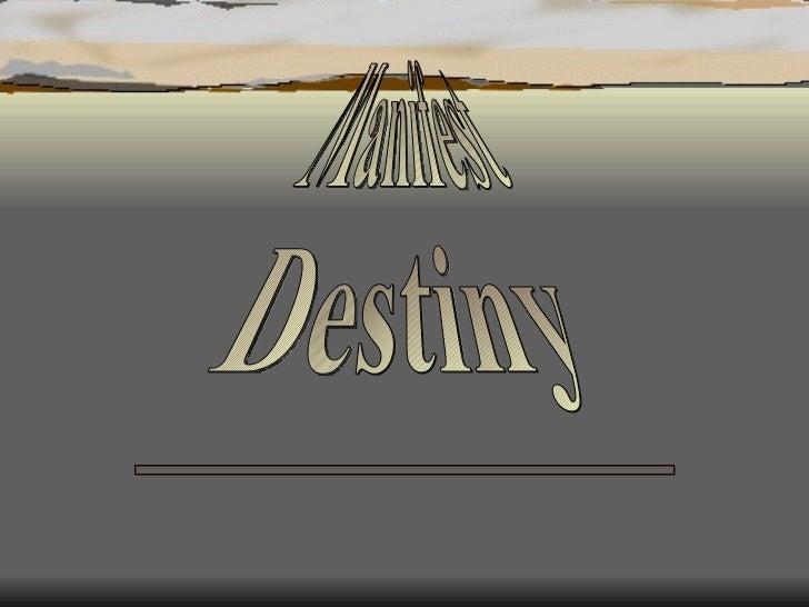 Manifest Destiny Susan M. Pojer Horace Greeley H. S.  Chappaqua, NY