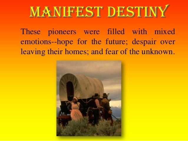 an understanding of manifest destiny The doctrine of manifest destiny carried european settlers west to the pacific and resulted in the creation of a great nation in the process, however, other peoples lost their ancestral homelands, their ways of life, and even their lives.
