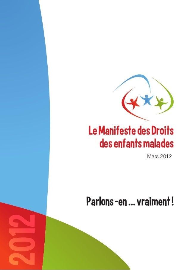 Le Manifeste des Droits          des enfants malades                       Mars 2012       Parlons -en … vraiment !2012