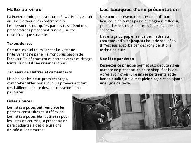 Halte au virus                                          Les basiques d'une présentationLa Powerpointite, ou syndrome Power...