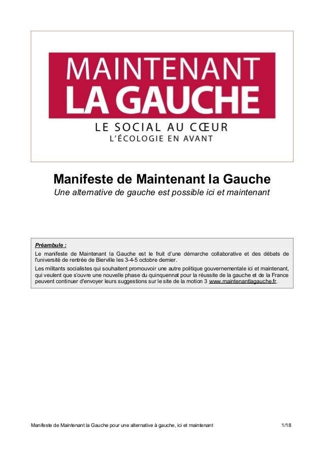 Manifeste de Maintenant la Gauche  Une alternative de gauche est possible ici et maintenant  Préambule :  Le manifeste de ...