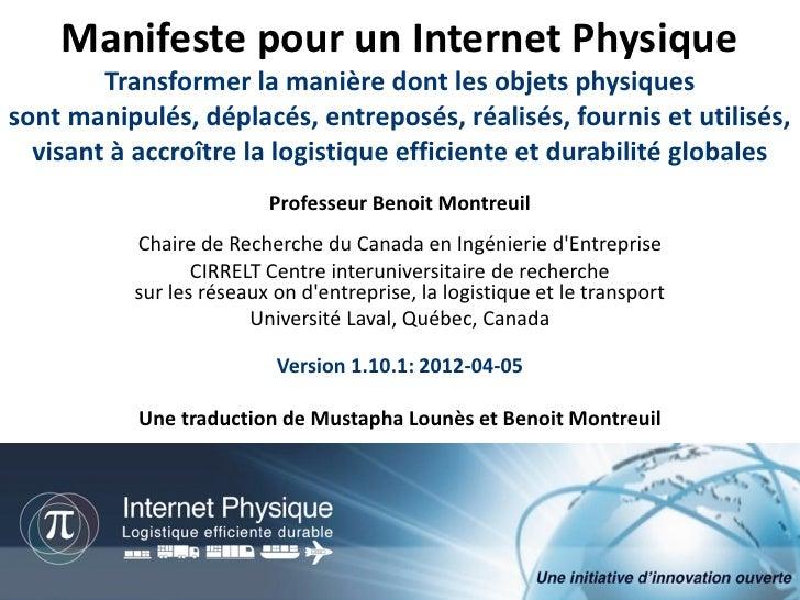 Manifeste pour un Internet Physique        Transformer la manière dont les objets physiquessont manipulés, déplacés, entre...