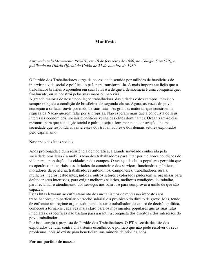 Manifesto   Aprovado pelo Movimento Pró-PT, em 10 de fevereiro de 1980, no Colégio Sion (SP), e publicado no Diário Oficia...