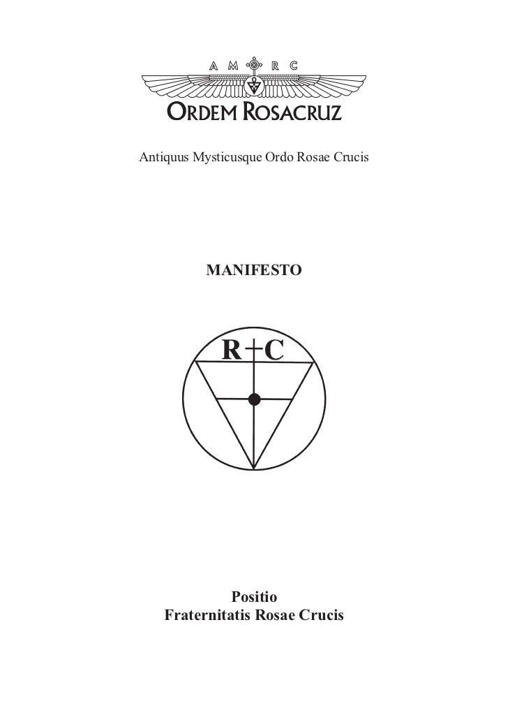 Antiquus Mysticusque Ordo Rosae Crucis           MANIFESTO              Positio    Fraternitatis Rosae Crucis