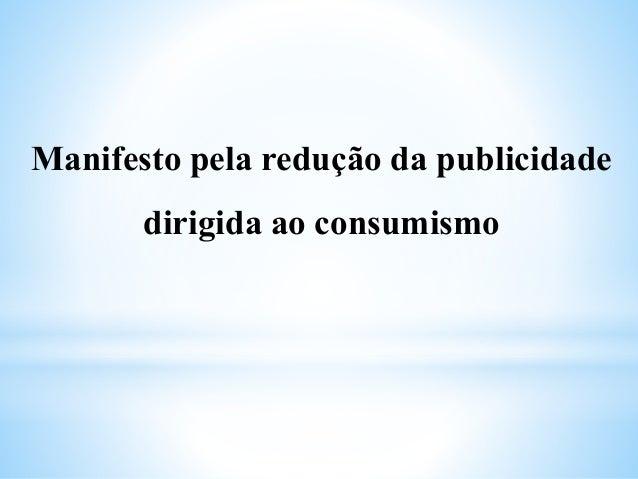 Manifesto pela redução da publicidade  dirigida ao consumismo