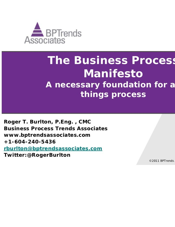 The Business Process                   Manifesto             A necessary foundation for all                    things proc...