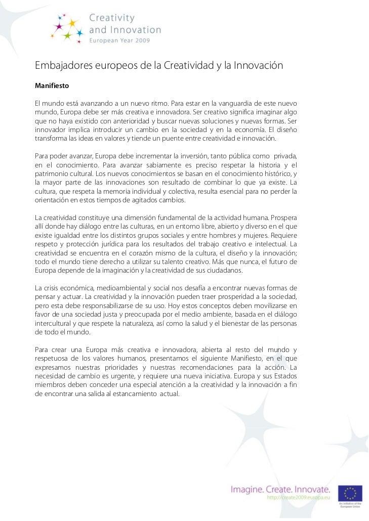 Embajadores europeos de la Creatividad y la InnovaciónManifiestoEl mundo está avanzando a un nuevo ritmo. Para estar en la...