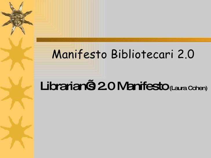Manifesto Bibliotecari 2.0 Librarian's 2.0 Manifesto   (Laura Cohen)
