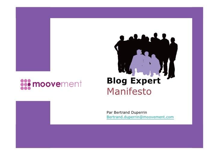 Blog Expert Manifesto  Par Bertrand Duperrin Bertrand.duperrin@moovement.com                                       1