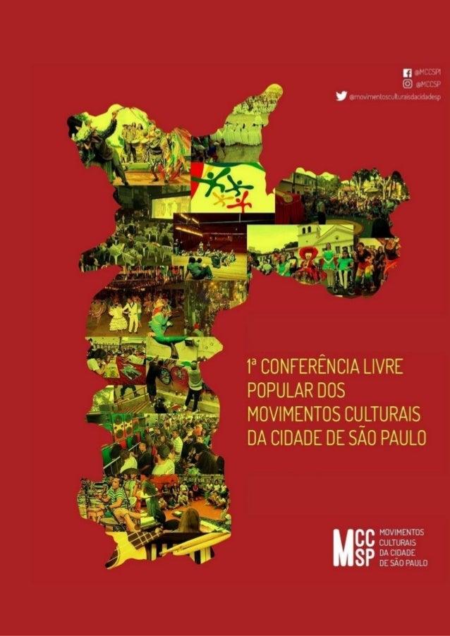 mccsp.art/ 2 Sumário MANIFESTO DA PRIMEIRA CONFERÊNCIA LIVRE E POPULAR DE CULTURA DOS MOVIMENTOS CULTURAIS DA CIDADE DE SÃ...