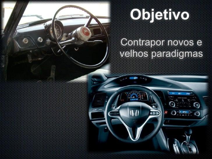 Objetivo                             Contrapor novos e                             velhos paradigmas     Monday, November ...