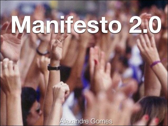 Manifesto 2.0 Alexandre Gomes