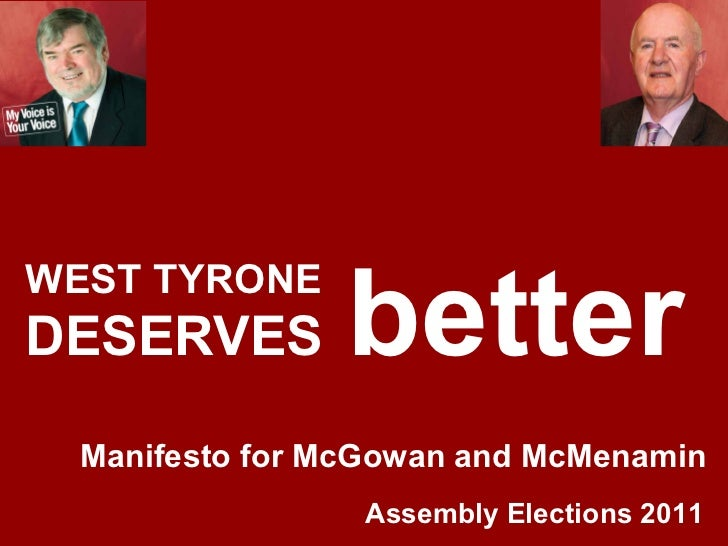WEST TYRONE  DESERVES  better Assembly Elections 2011 Manifesto for McGowan and McMenamin