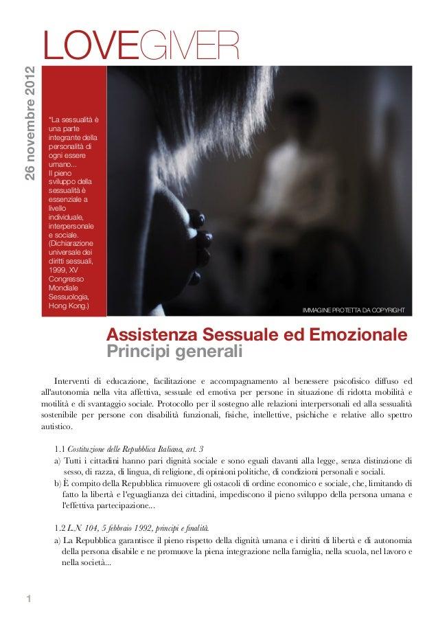 1Assistenza Sessuale ed EmozionalePrincipi generaliInterventi di educazione, facilitazione e accompagnamento al benessere ...
