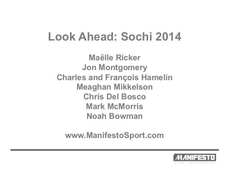 Look Ahead: Sochi 2014         Maëlle Ricker       Jon Montgomery Charles and François Hamelin      Meaghan Mikkelson     ...