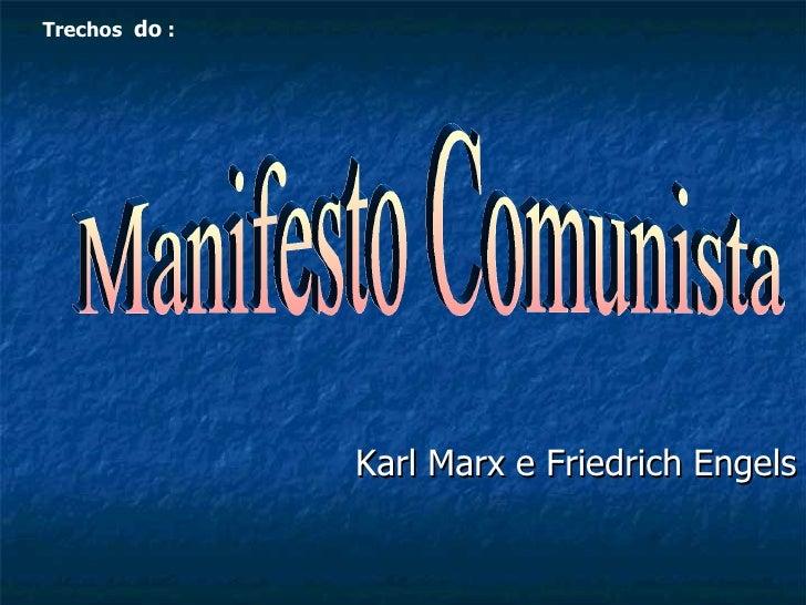 Karl Marx e Friedrich Engels Manifesto Comunista Trechos  do  :
