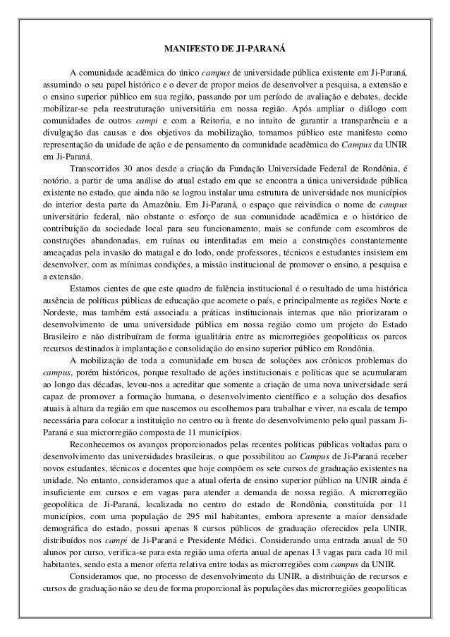 MANIFESTO DE JI-PARANÁA comunidade acadêmica do único campus de universidade pública existente em Ji-Paraná,assumindo o se...