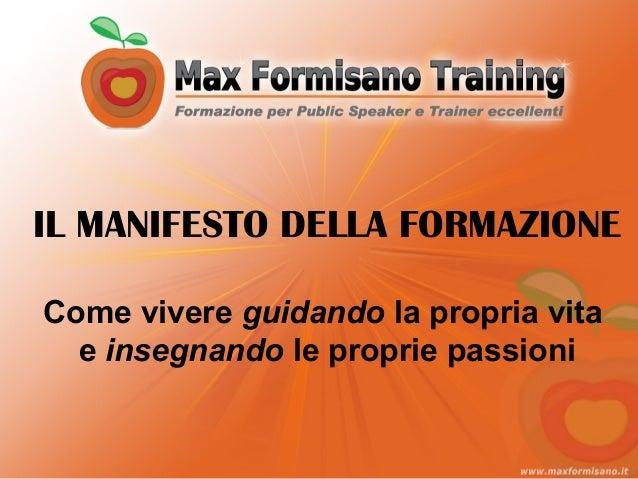IL MANIFESTO DELLA FORMAZIONECome vivere guidando la propria vita  e insegnando le proprie passioni
