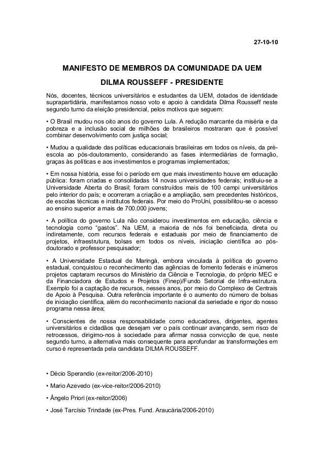 27-10-10 MANIFESTO DE MEMBROS DA COMUNIDADE DA UEM DILMA ROUSSEFF - PRESIDENTE Nós, docentes, técnicos universitários e es...