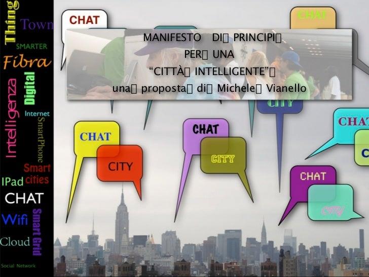 """MANIFESTO DI      PRINCIPI             PER      UNA       """"CITTÀ INTELLIGENTE""""una   proposta   di   Michele Vianello"""