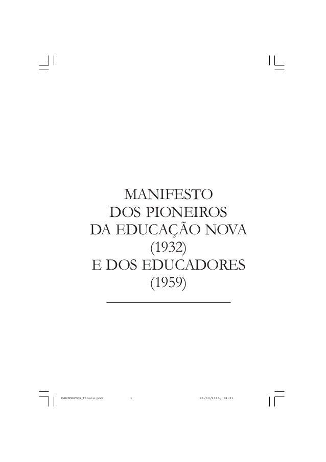 MANIFESTO                DOS PIONEIROS              DA EDUCAÇÃO NOVA                     (1932)              E DOS EDUCADO...