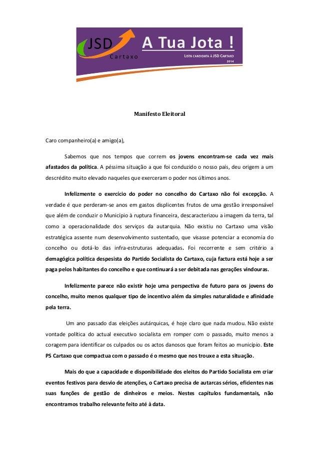 Manifesto Eleitoral  Caro companheiro(a) e amigo(a),  Sabemos que nos tempos que correm os jovens encontram-se cada vez ma...