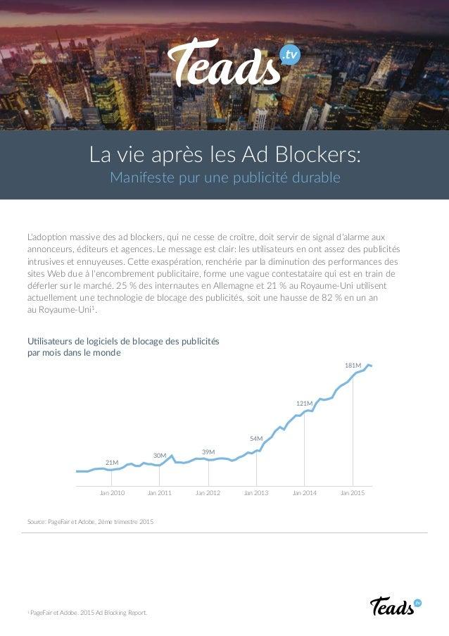La vie après les Ad Blockers: Manifeste pur une publicité durable L'adoption massive des ad blockers, qui ne cesse de croî...
