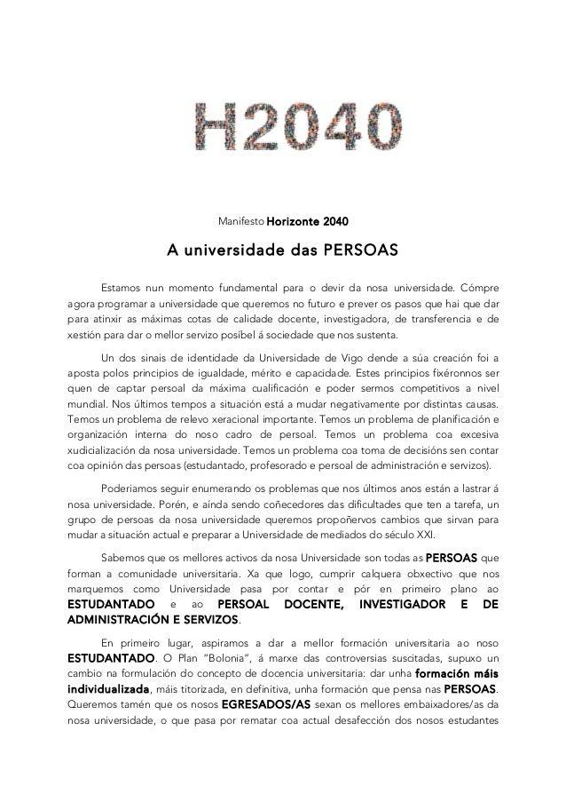 Manifesto Horizonte 2040 A universidade das PERSOAS  Estamos nun momento fundamental para o devir da nosa universidade. C...