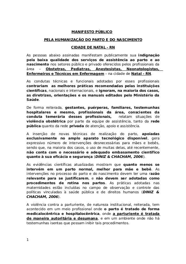 MANIFESTO PÚBLICO PELA HUMANIZAÇÃO DO PARTO E DO NASCIMENTO CIDADE DE NATAL - RN As pessoas abaixo assinadas manifestam pu...
