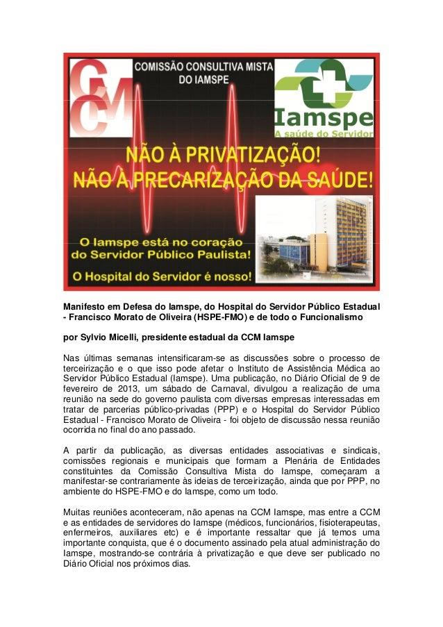 Manifesto em Defesa do Iamspe, do Hospital do Servidor Público Estadual- Francisco Morato de Oliveira (HSPE-FMO) e de todo...