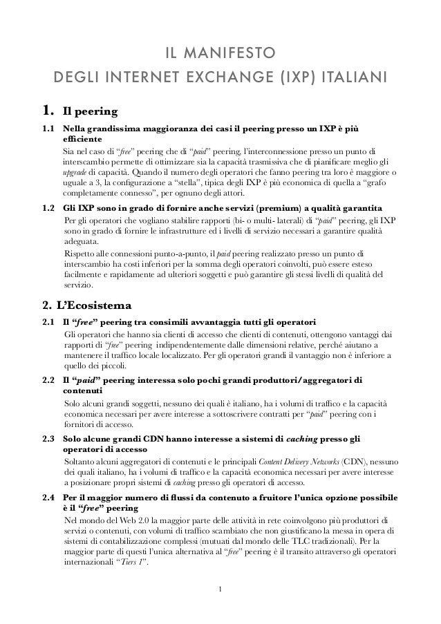 IL MANIFESTO DEGLI INTERNET EXCHANGE (IXP) ITALIANI 1. Il peering 1.1  Nella grandissima maggioranza dei casi il peering ...