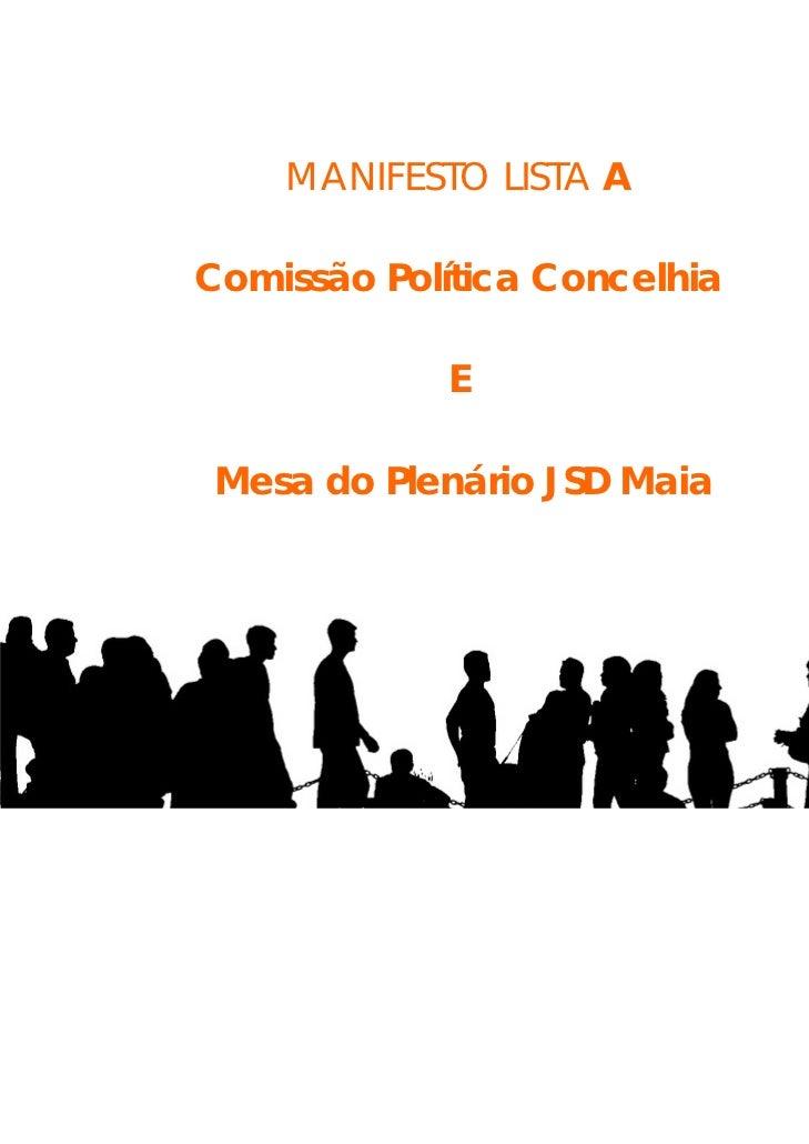 MANIFESTO LISTA AComissão Política Concelhia            E Mesa do Plenário JSD Maia