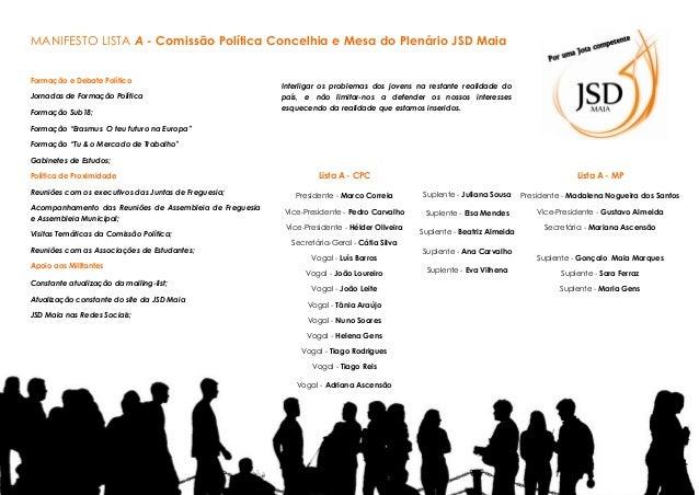 MANIFESTO LISTA A - Comissão Política Concelhia e Mesa do Plenário JSD Maia Formação e Debate Político Jornadas de Formaçã...