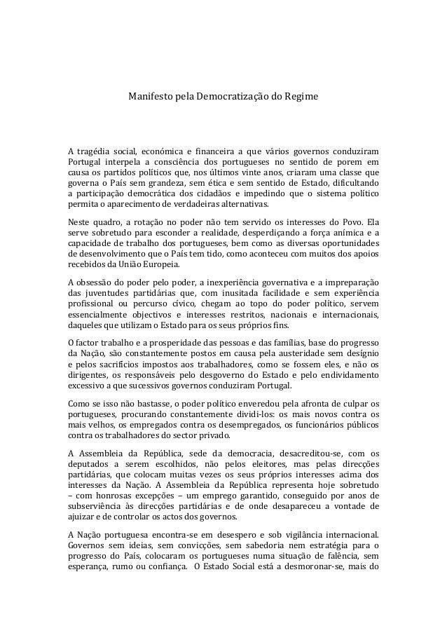 Manifesto pela Democratização do RegimeA tragédia social, económica e financeira a que vários governos conduziramPortugal ...