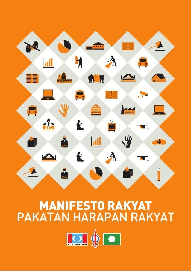 MANIFESTO RAKYAT 3 MANIFESTO RAKYAT PAKATAN HARAPAN RAKYAT Malaysia adalah negara berpotensi besar. Rakyatnya yang bersaud...