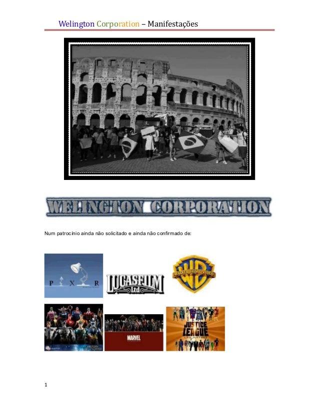 Welington Corporation – ManifestaçõesNum patrocínio ainda não solicitado e ainda não confirmado de:1