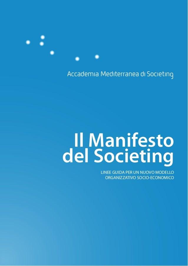 Il Manifestodel Societing    LINEE GUIDA PER UN NUOVO MODELLO      ORGANIZZATIVO SOCIO-ECONOMICO