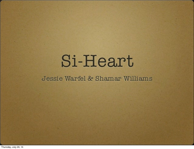 Si-Heart Jessie Warfel & Shamar Williams Thursday, July 24, 14