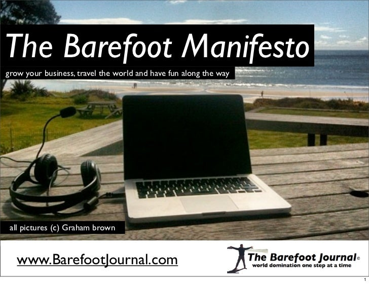 The Barefoot Manifestogrow your business, travel the world and have fun along the way all pictures (c) Graham brown   www....
