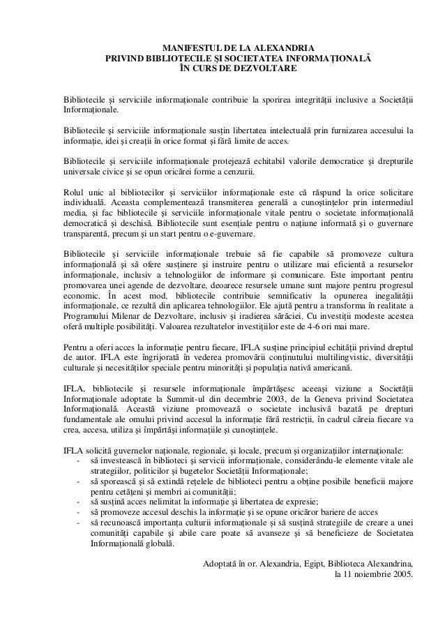 MANIFESTUL DE LA ALEXANDRIA PRIVIND BIBLIOTECILE ŞI SOCIETATEA INFORMAŢIONALĂ ÎN CURS DE DEZVOLTARE Bibliotecile şi servic...