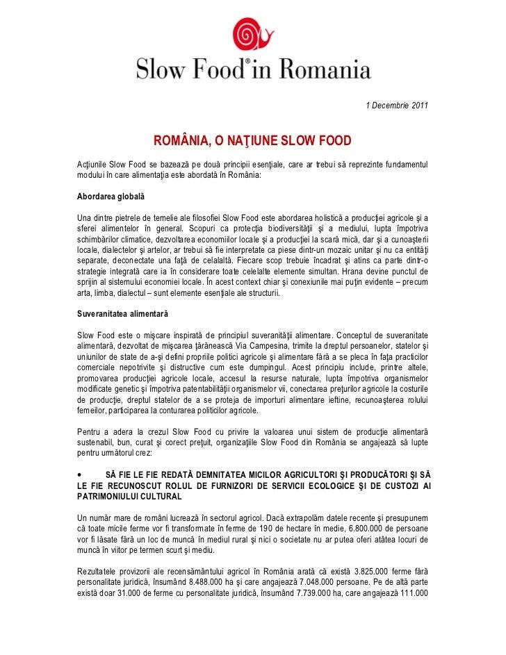 1 Decembrie 2011                        ROMÂNIA, O NA IUNE SLOW FOODAc iunile Slow Food se bazează pe două principii esen ...