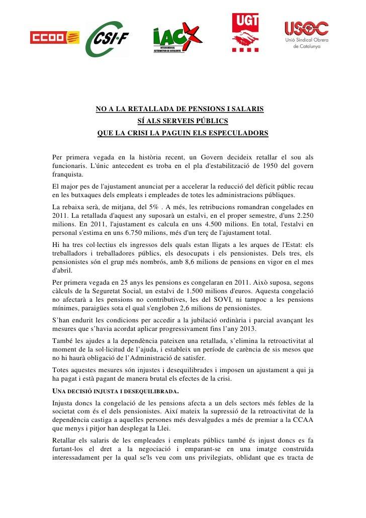 NO A LA RETALLADA DE PENSIONS I SALARIS                              SÍ ALS SERVEIS PÚBLICS                QUE LA CRISI LA...